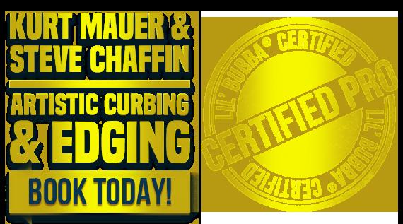 Artistic Curbing & Edging - Kurt Mauer & Steve Chaffin - Lil' Bubba® Certified Pro